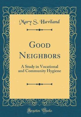Good Neighbors by Mary S Haviland