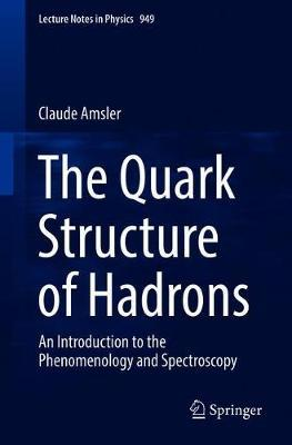 The Quark Structure of Hadrons by Claude Amsler image