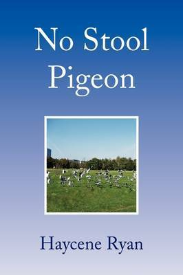 No Stool Pigeon by Haycene Ryan image