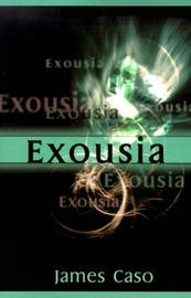 Exousia by James V. Caso
