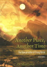 Another Place, Another Time: The Reincarnation of Crazy Horse by C.D. Montana image