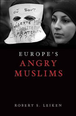 Europe's Angry Muslims by Robert S Leiken image