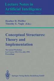 Conceptual Structures: Theory and Implementation
