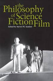 The Philosophy of Science Fiction Film by Steven Sanders image