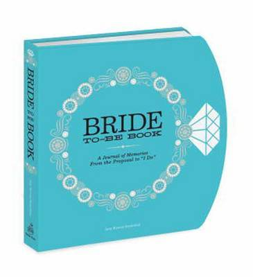 """The Bride-to-Be Book: A Journal of Memories From the Proposal to """"I Do"""" by Amy Krouse Rosenthal"""