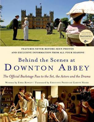Behind the Scenes at Downton Abbey by Emma Rowley image