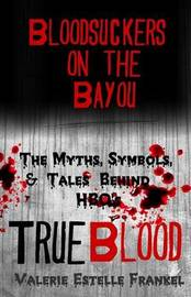 Bloodsuckers on the Bayou by Valerie Estelle Frankel