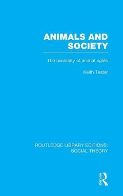 Animals and Society by Keith Tester image
