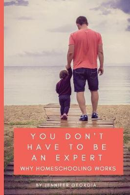 You Don't Have to Be an Expert by Jennifer Georgia image