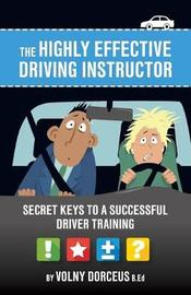 The Highly Effective Driving Instructor by Volny Dorceus image