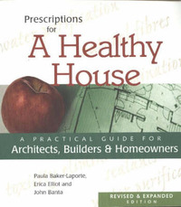 Prescriptions for a Healthy House: A Practical Guide for Architects, Builders and Homeowners by Erica Elliot image