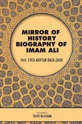 Mirror of History by Syed Akhtar Raza Zaidi
