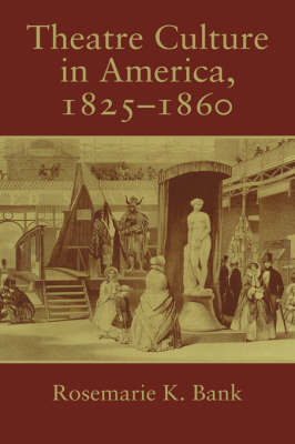 Theatre Culture in America, 1825-1860 by Rosemarie K. Bank image