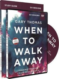 When to Walk Away Study Guide with DVD by Gary L. Thomas