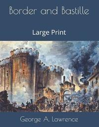 Border and Bastille by George A. Lawrence