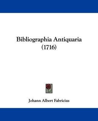 Bibliographia Antiquaria (1716) by Johann Albert Fabricius image