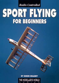 Radio Controlled Sport Flying for Beginners by Simon Delaney image