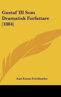 Gustaf III SOM Dramatisk Forfattare (1884) by Axel Eman Friedlander image