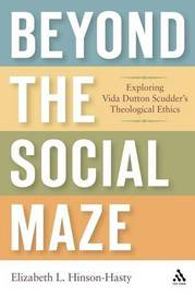 Beyond the Social Maze by Elizabeth L. Hinson-Hasty