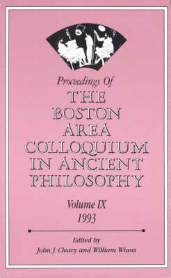 Proceedings of the Boston Area Colloquium in Ancient Philosophy: v. 9