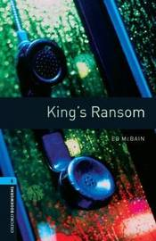 Oxford Bookworms Library: Level 5:: King's Ransom by Ed McBain