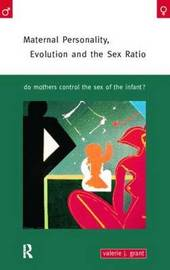 Maternal Personality, Evolution and the Sex-ratio by Valerie J. Grant image