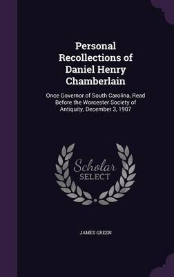 Personal Recollections of Daniel Henry Chamberlain by James Green image