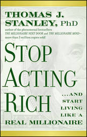 Stop Acting Rich by Thomas J Stanley
