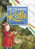 Get Colouring with Katie by James Mayhew
