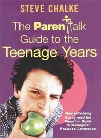 The Parenttalk Guide to the Teenage Years by Steve Chalke image