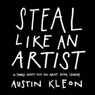 Steal Like an Artist by Austin Kleon image