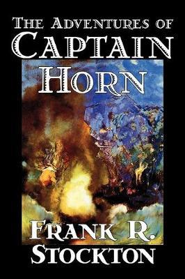 The Adventures of Captain Horn by Frank .R.Stockton