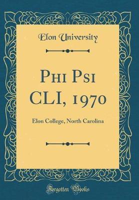 Phi Psi CLI, 1970 by Elon University