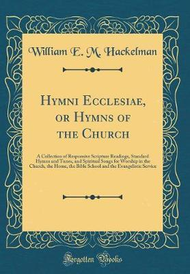 Hymni Ecclesiae, or Hymns of the Church by William E M Hackelman image
