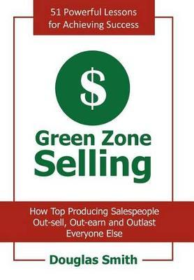 Green Zone Selling by Douglas Smith