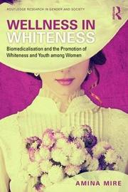 Wellness in Whiteness by Amina Mire