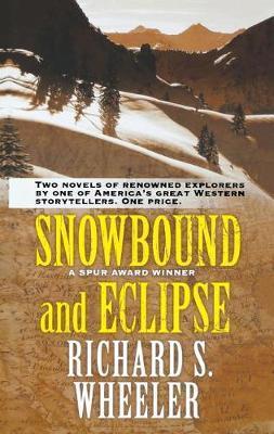 Snowbound and Eclipse by Richard S Wheeler