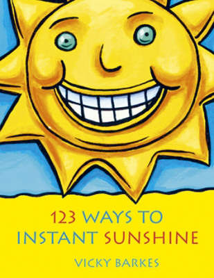 123 Ways to Instant Sunshine by Jilly Barton image