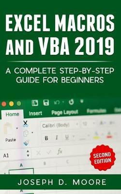 Excel Macros And VBA 2019 by Joseph D Moore