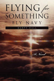 Flying for Something by Hall Marty Hall