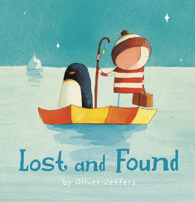 Lost and Found: Complete & Unabridged by Oliver Jeffers