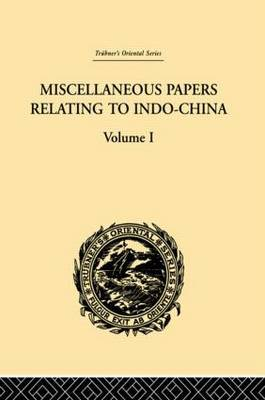 Miscellaneous Papers Relating to Indo-China: v. 1 by Reinhold Rost