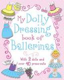 My Dolly Dressing Book of Ballerinas
