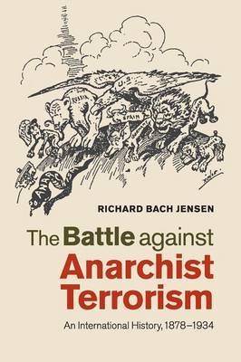 The Battle against Anarchist Terrorism by Richard Bach Jensen
