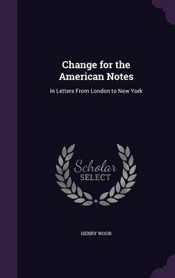 Change for the American Notes by Henry Wood image
