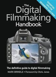 The Digital Filmmaking Handbook by Mark Brindle