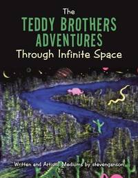 The Teddy Brothers Adventures Through Infinite Space by Stevenganson