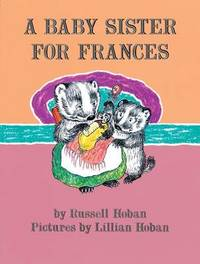 A Baby Sister for Frances by Russell Hoban