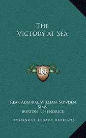 The Victory at Sea by Burton J. Hendrick
