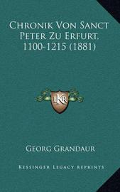 Chronik Von Sanct Peter Zu Erfurt, 1100-1215 (1881) by Georg Grandaur